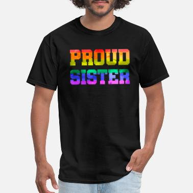 Teens Gay Pride Proud sister gay pride gay pride shirt - Men's T-Shirt