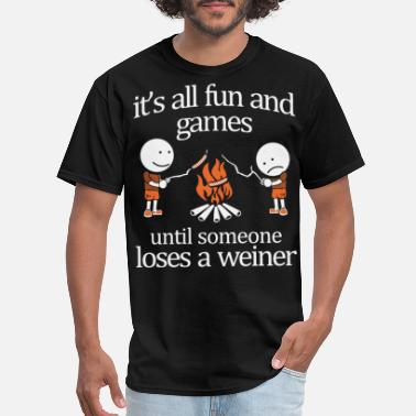 it is all fun and games until someone loses a wein - Men's T-Shirt