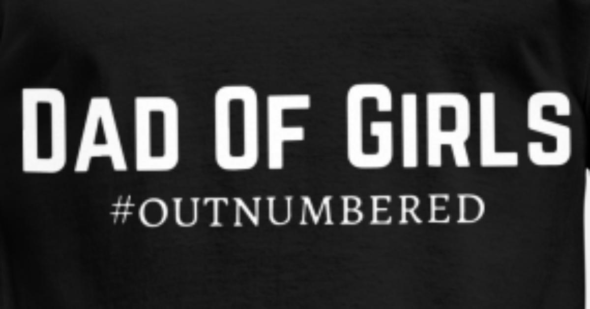 0081a0fb mens dad of girls outnumbered dad Men's T-Shirt   Spreadshirt