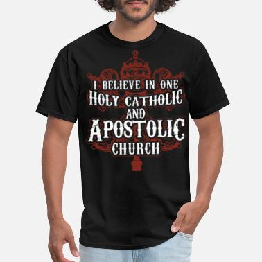 Catholic i believe in one holy catholic and apostolic churc - Men's T-Shirt