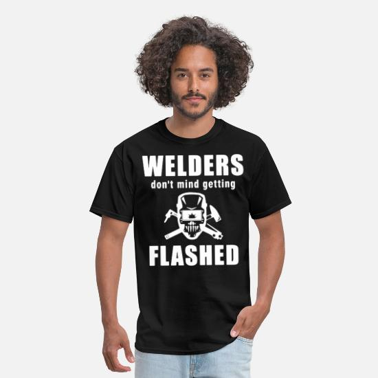 Sayings T-Shirts - Welders don t mind getting FLASHED funny tee welde - Men's T-Shirt black