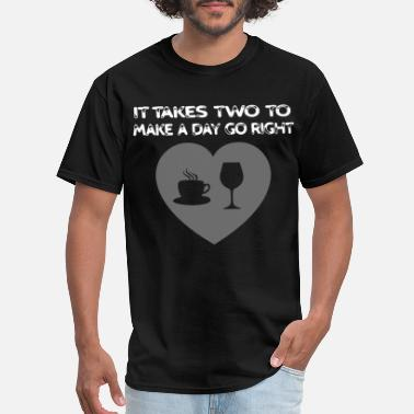 Suntory it takes two to make a day go right love wine coff - Men's T-Shirt