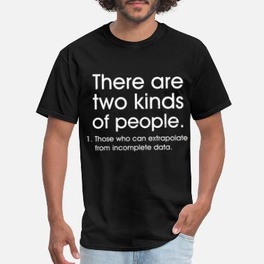 Two Kind Of People Men s There Are Two Kinds Of People Funny Joke Gee - Men's T-Shirt