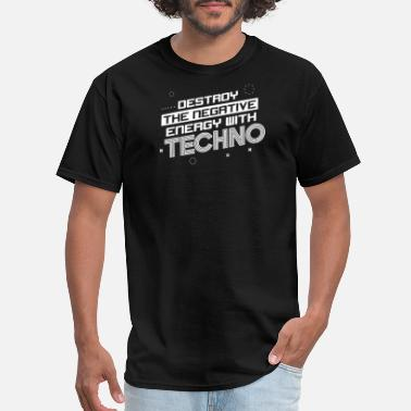Trance Energy Destroy The Negative Energy With Techno Festival - Men's T-Shirt