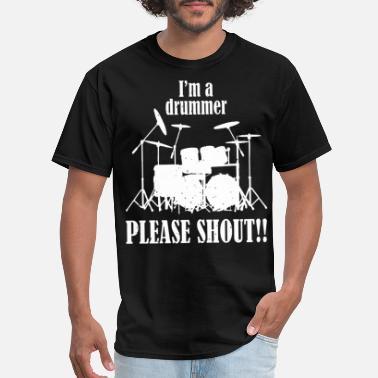 5a3549d9 Im A Drummer Please Shout band music drums drummin - Men's T