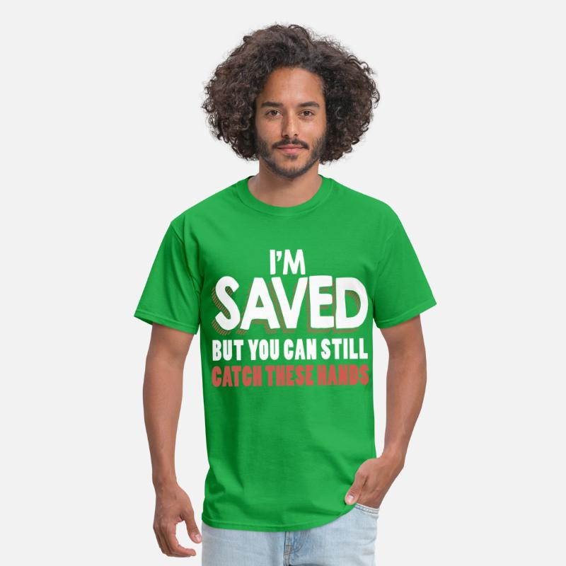 1b9587aaecce5 i m saved but you can still catch these hands raci Men's T-Shirt - bright  green