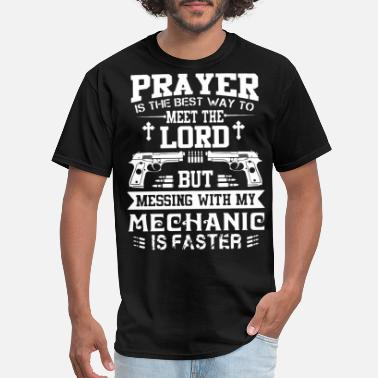 Mechanical Engineering Rocks Quotes prayer is the best way to meet the lord but messin - Men's T-Shirt