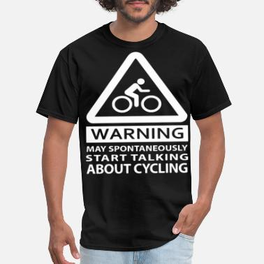 May Spontaneously Start Talking About bike T Shirt - Men's T-Shirt