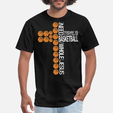Cool Basketball all i need basketball and a whole lot of jesus tod - Men's T-Shirt