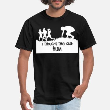 Commercial I Thought They Said Rum Mens Running Funny Slogan - Men's T-Shirt