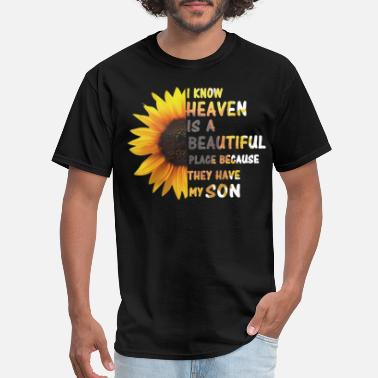 Flower Heaven Is A Beautiful Place They Have My Son - Men's T-Shirt