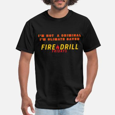 Drill fire drill fridays climate save - Men's T-Shirt
