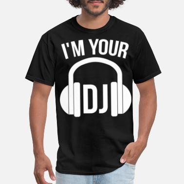 Im With The Dj i'm your dj - Men's T-Shirt