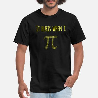Pee Nerd It Hurts When I Pi Pee Science Maths Nerd - Men's T-Shirt