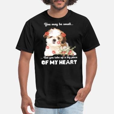 A Big Piece Of My Heart you may be small but you take up a big piece of my - Men's T-Shirt