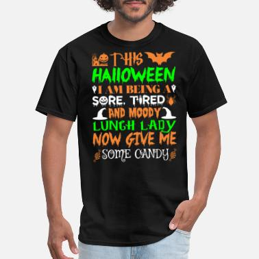 Lunch Halloween This Halloween Being Tired Lunch Lady Candy - Men's T-Shirt