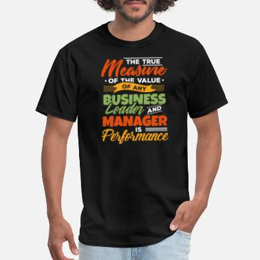 Manager Quote Management Gift Idea - Men's T-Shirt
