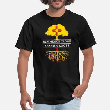 Mexico Spanish New Mexico Grown with Spanish Roots Spain Design - Men's T-Shirt