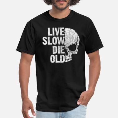 Die Slow live slow - die old - Men's T-Shirt