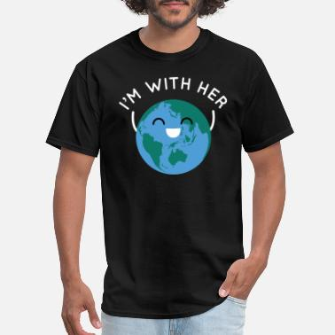 Mother Earth I'm With Her - Men's T-Shirt