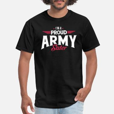I'M A PROUD ARMY SISTER - Men's T-Shirt