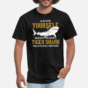 Tiger Shark Always Be Yourself - Tiger Shark - Men's T-Shirt
