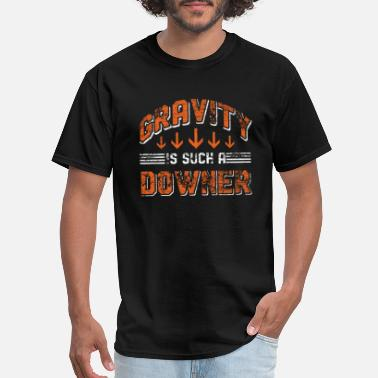 Gravity Physics Physics Physicist Gravity Science Nerd Geek Gift - Men's T-Shirt