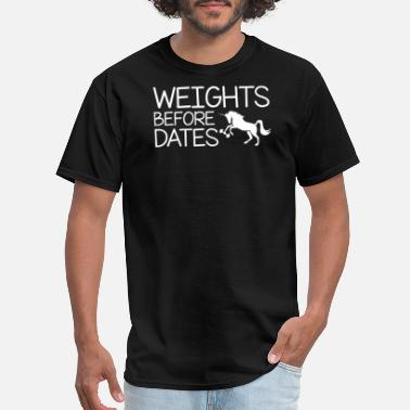 Before Weight Lifting Unicorn Weight Lifting Weights Before Dates - Men's T-Shirt