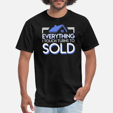 Realtor Apparel Everything I Touch Turns To Sold Realtor - Men's T-Shirt