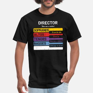 Choir Funny Choir Director T-Shirt - Soprano Alto Tenor - Men's T-Shirt