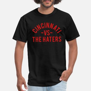 Cincinnati Cincinnati vs. The Haters - Men's T-Shirt