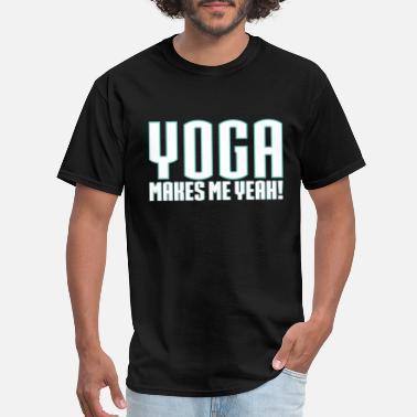 Shop Yoga Sayings T Shirts Online Spreadshirt
