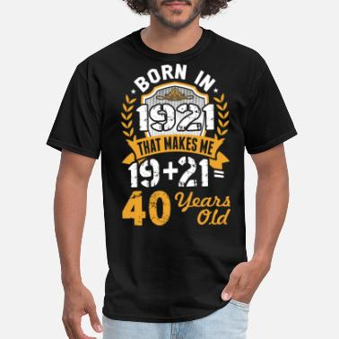 1921 Born in 1921 Tshirt - Men's T-Shirt