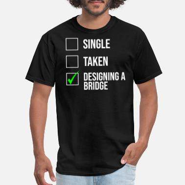Single Taken Engineer Single Taken Bridge Funny Civil Engineer T-shirt - Men's T-Shirt