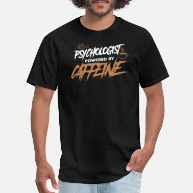 Therapist Psychology Psychologist Psychology Therapist Coffee Caffeine - Men's T-Shirt