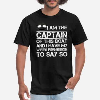 Boat Captain Funny I am The Captain of This Boat Funny Boating Shirt - Men's T-Shirt