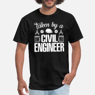 Taken By An Engineer Taken By A Civil Engineer Shirt - Men's T-Shirt