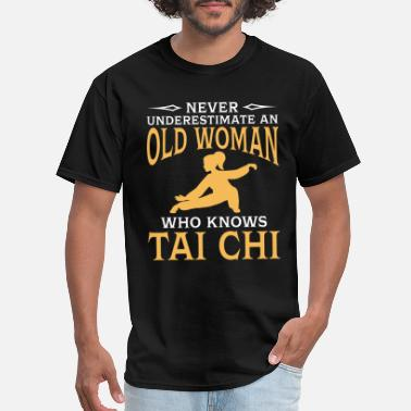 Funny An Old Woman Who Knows Tai Chi T-Shirt - Men's T-Shirt