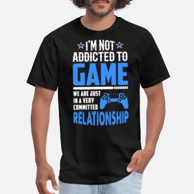 Game Addict I'm Not Addicted To Game Shirt - Men's T-Shirt