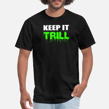 Trill Cartoon Keep It Trill - Men's T-Shirt