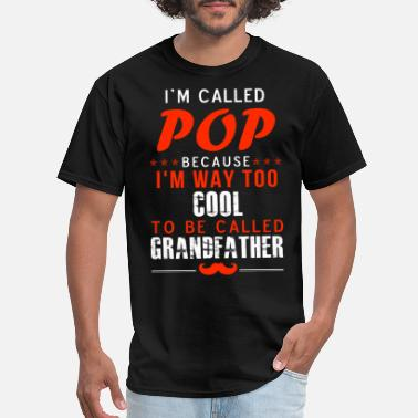 Mr Popo Pop - I'm way too cool to be called grandfather - Men's T-Shirt