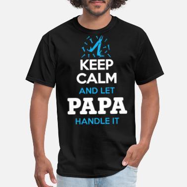 Porn Jack Keep calm and let papa handle it Fathers Day - Men's T-Shirt