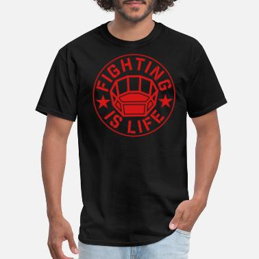 Mma FIGHTING is LIFE mma - Men's T-Shirt