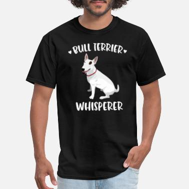 Men's Day Bull Terrier Whisperer Dog Lover Owner Gift Pet - Men's T-Shirt