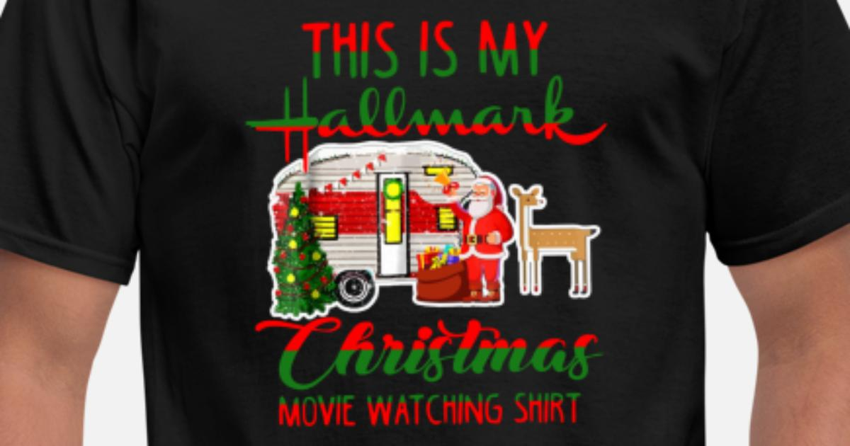 ef02bacbc5ef _+Hallmark-Christmas-Movies-Watching-TShirt-Gift Men's T-Shirt | Spreadshirt