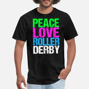 Roller Derby Love Peace Love Roller Derby - Men's T-Shirt