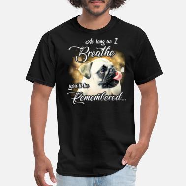 as long as I breath you will remember bulldog - Men's T-Shirt