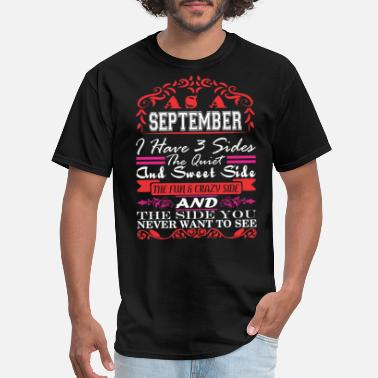 Sweet Side September Have 3 Sides Quiet Sweet Fun Crazy Side - Men's T-Shirt
