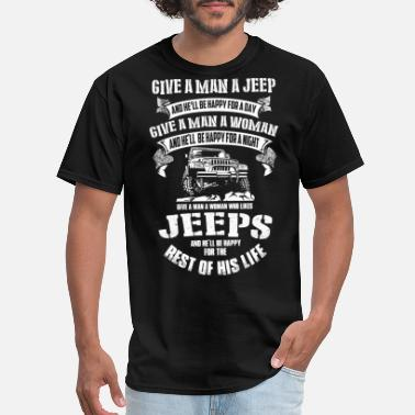 Jeep Wrangler Jeep - Jeep - give a man a jeep he'll be happy f - Men's T-Shirt