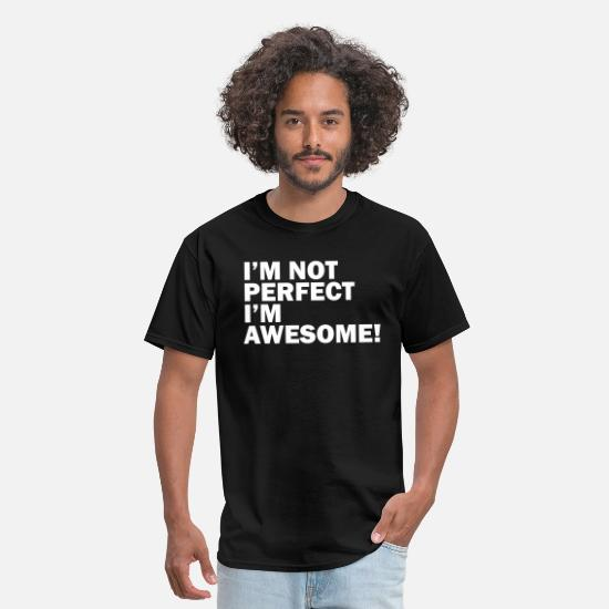 Quotes T-Shirts - I'm not perfect, I'm awesome - Men's T-Shirt black